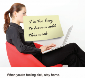 Sick?.... Stay Home